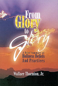 From Glory To Glory By Wallace Thornton, Jr.